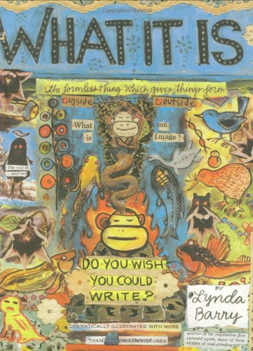 Book : What It Is - Lynda Barry