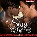 Stay with Me: An Alpha Bad Boy Billionaire Interracial Romance Book Audiobook by Veronica Maxim Narrated by Katrina Holmes
