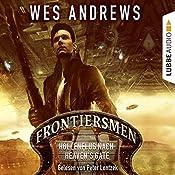 Höllenflug nach Heaven's Gate (Frontiersmen 1) | Wes Andrews