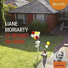 Le secret du mari | Livre audio Auteur(s) : Liane Moriarty Narrateur(s) : Nathalie Hugo