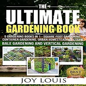 Ultimate Gardening Book: 5 Gardening Books in 1 Audiobook