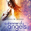 A Shimmer of Angels: The Angel Sight Series Audiobook by Lisa M. Basso Narrated by Katherine Skinner