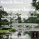 Rosmersholm Audiobook by Henrik Ibsen Narrated by John Burlinson, K. G. Cross, Alan Weyman, Peter Tucker, Ron Altman, Michele Eaton, Denis Daly