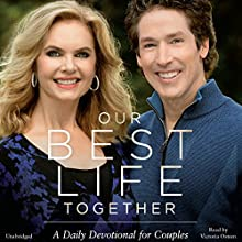 Our Best Life Together Audiobook by Joel Osteen, Victoria Osteen Narrated by Victoria Osteen