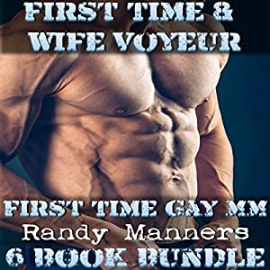 First Time Gay MM: Wife Voyeur & First Time Gay Audiobook