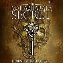 The Mahabharata Secret Audiobook by Christopher C. Doyle Narrated by Swetanshu Bora
