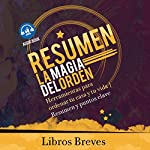Resumen: La magia del orden [Summary: The Magic of Order]: Herramientas para ordenar tu casa y tu vida: Resumen y puntos clave [Tools to Order Your Home and Your Life: Summary and Key Points] | Libros Breves