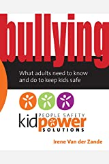 Bullying – What Adults Need to Know and Do to Keep Kids Safe (People Safety Kidpower Solutions) Paperback