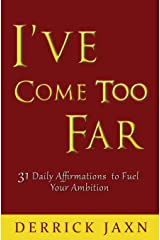 I've Come Too Far Paperback