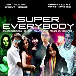Super Everybody: Alphas and Omegas, Book 3 | Brent Meske