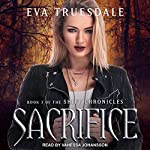 Sacrifice: Shift Chronicles, Book 3 | Eva Truesdale