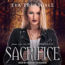 Sacrifice: Shift Chronicles, Book 3 Audiobook by Eva Truesdale Narrated by Vanessa Johansson