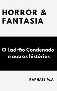 Horror & Fantasia: O Ladrão Condenado e outras histórias