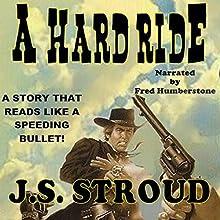 A Hard Ride | Livre audio Auteur(s) : J.S. Stroud Narrateur(s) : Fred Humberstone