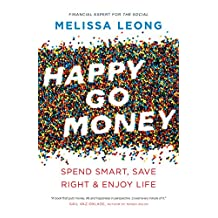 Happy Go Money: Spend Smart, Save Right and Enjoy Life