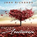 Return to Autumn Audiobook by John Richards Narrated by Jared Capper