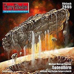 Totenhirn (Perry Rhodan 2695) Hörbuch