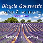 Bicycle Gourmet's Treasures of France - Book Two | Christopher Strong
