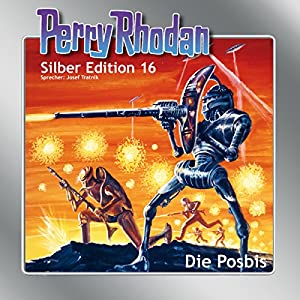 Die Posbis (Perry Rhodan Silber Edition 16) Audiobook
