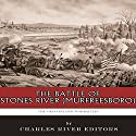 The Greatest Civil War Battles: The Battle of Stones River (Murfreesboro) Audiobook by  Charles River Editors Narrated by Chris Abell