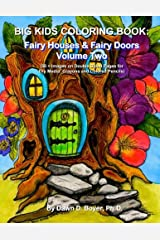 Big Kids Coloring Book: Fairy Houses & Fairy Doors Volume Two: 50+ Images on Double-sided Pages for Crayons and Colored Pencils (Big Kids Coloring Books) Paperback
