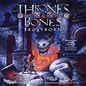 Frostborn: Thrones and Bones, Book 1 | Lou Anders