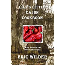 Lily's Little Cajun Cookbook (Traditional Cajun and Creole Recipes) (Little Southern Cookbooks 1)