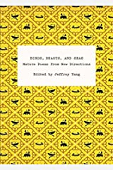 Birds, Beasts, and Seas - Nature Poems from New Directions by Jeffrey Yang (2011-10-21) Paperback