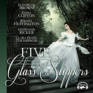 Five Glass Slippers Audiobook