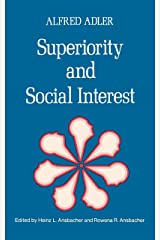 Superiority and Social Interest: A Collection of Later Writings Paperback