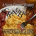 Scrambled: A Susan Cramer Mystery Audiobook by Kathryn Elizabeth Jones Narrated by Lauren Holladay