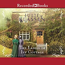 The Ladies of Ivy Cottage Audiobook by Julie Klassen Narrated by Elizabeth Jasicki