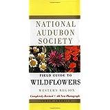 National Audubon Society Field Guide to North American Wildflowers: Western Region