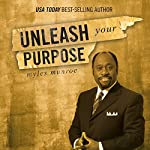 Unleash Your Purpose | Myles Munroe