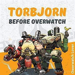 Torbjorn: Before Overwatch Audiobook