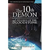The 10th Demon: Children of the Bloodstone (The Chronicles of Jonathan Steel)