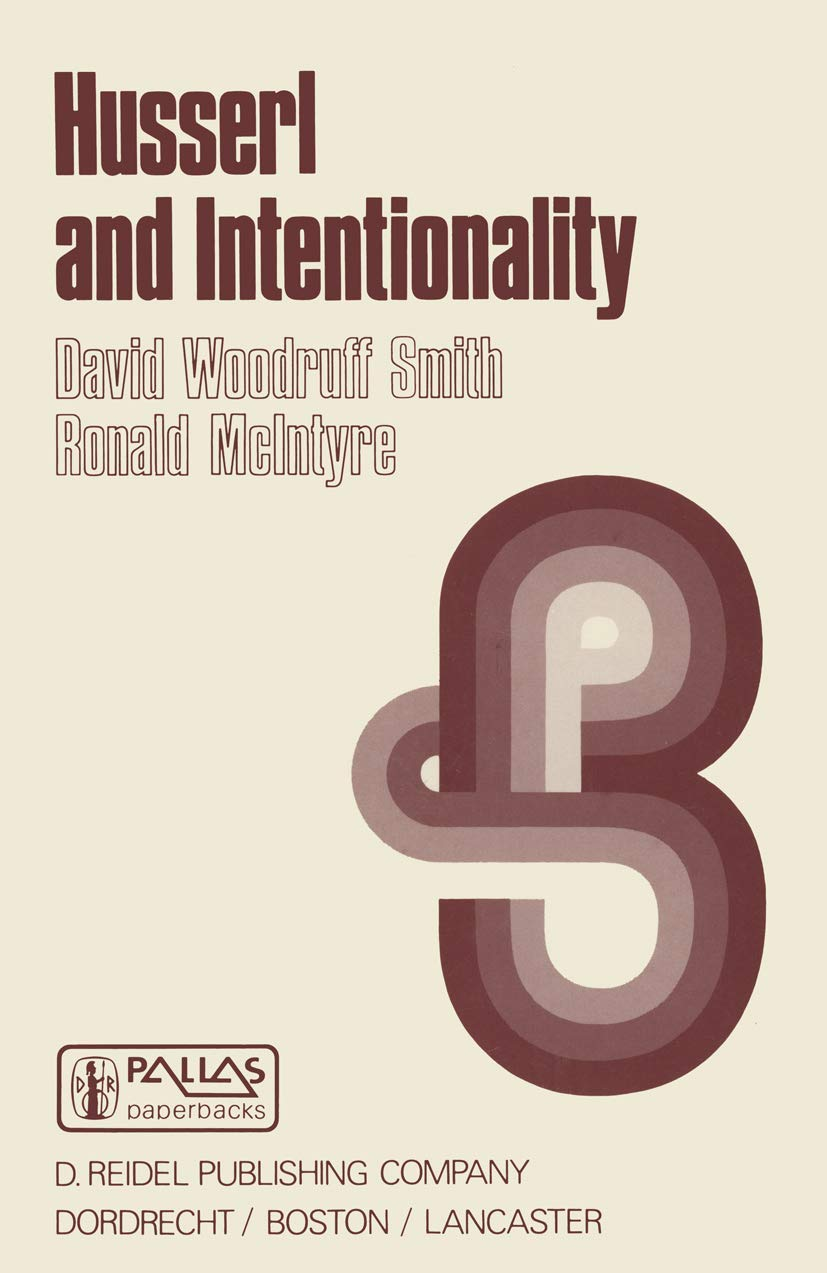 Husserl and Intentionality: A Study of Mind, Meaning, and ...