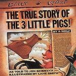 The True Story of the Three Little Pigs | Jon Scieszka