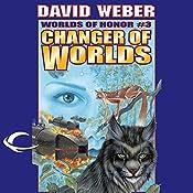 Changer of Worlds: Worlds of Honor #3 | David Weber, Eric Flint