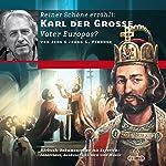Karl der Große: Vater Europas? | Jens Fieback,Joerg G. Fieback