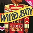Wild Boy Audiobook by Rob Lloyd Jones Narrated by Daniel Coonan