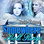 Somewhere the Bells Ring: Somewhere in Time, Book 3 | Beth Trissel