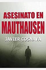 ASESINATO EN MAUTHAUSEN (2ª Guerra Mundial novelada) (Spanish Edition) Kindle Edition