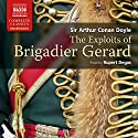 Doyle: The Exploits of Brigadier Gerard Audiobook by Arthur Conan Doyle Narrated by Rupert Degas