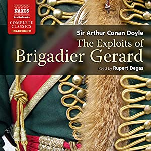 Doyle: The Exploits of Brigadier Gerard Audiobook
