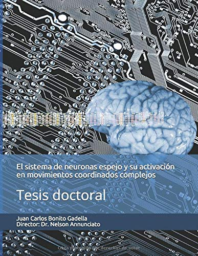 El sistema de neuronas espejo y su activacion en movimientos coordinados complejos Tesis doctoral (Trabajos)
