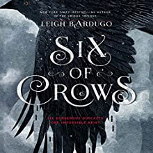 Six of Crows Audiobook by Leigh Bardugo Narrated by Jay Snyder, Roger Clark, Brandon Rubin, Elizabeth Evans, Fred Berman, Lauren Fortgang, Tristan Morris