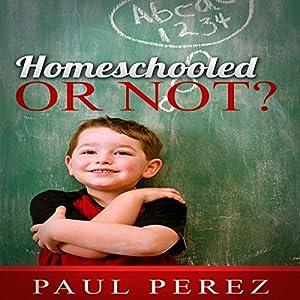 Homeschooled or Not? Audiobook