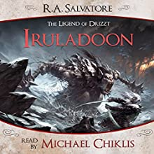 Iruladoon: A Tale from The Legend of Drizzt Audiobook by R. A. Salvatore Narrated by Michael Chiklis