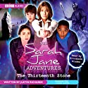 The Sarah Jane Adventures: The Thirteenth Stone Hörbuch von Justin Richards Gesprochen von: Elisabeth Sladen